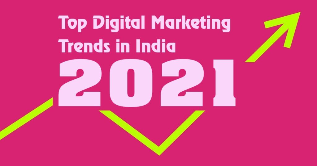 The Way Forward Digital Marketing Trends In 2021