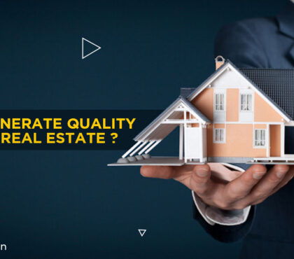 How to Generate Quality Leads for Real Estate